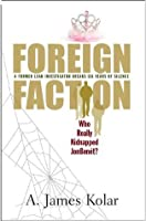 Foreign Faction: Who Really Kidnapped JonBenet?