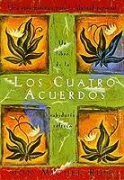 Los Cuatro Acuerdos (Una libro de la sabiduría tolteca)