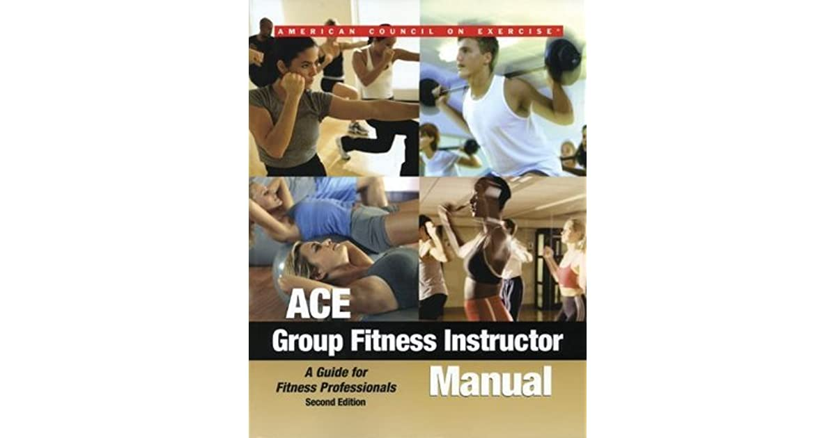 Ace Group Fitness Instructor Manual A Guide For Fitness