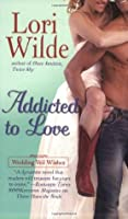 Addicted to Love (Wedding Veil Wishes, #3)