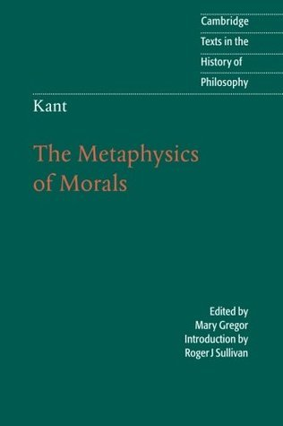 The Metaphysics of Morals (Texts in the History of Philosophy)
