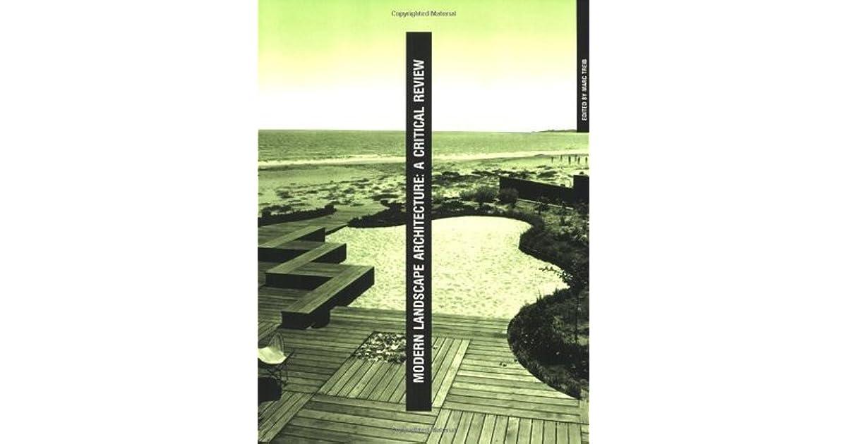 . Modern Landscape Architecture  A Critical Review by Marc Treib