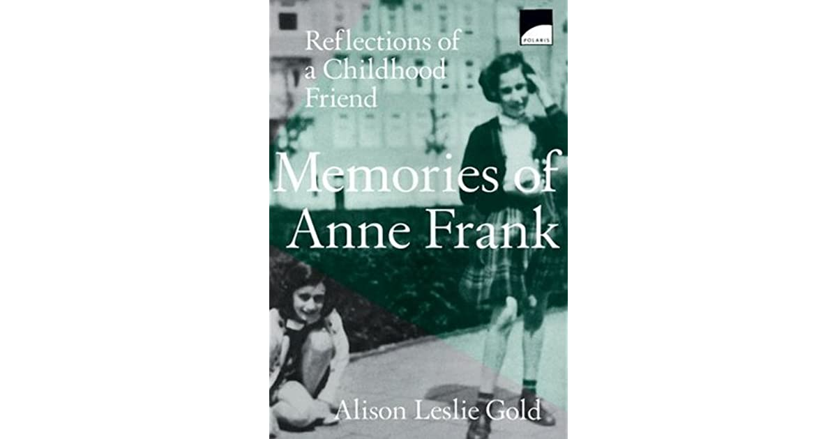Memories of anne frank reflections of a girlhood friend by alison memories of anne frank reflections of a girlhood friend by alison leslie gold fandeluxe Epub