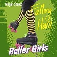Falling Hard (Roller Girls #1)