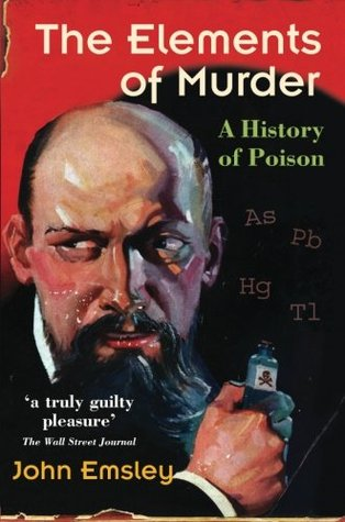 The Elements of Murder: A History of Poison