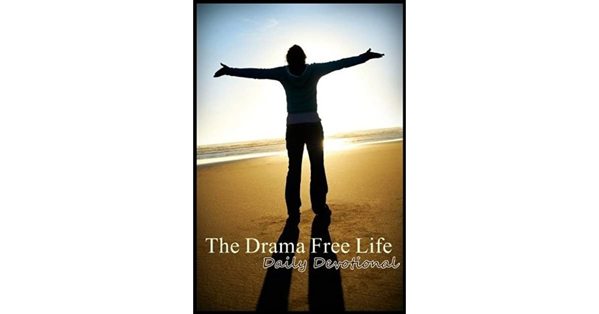 The Drama Free Life: Daily Devotional