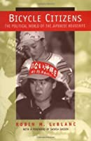 Bicycle Citizens: The Political World of the Japanese Housewife (Asia: Local Studies / Global Themes)