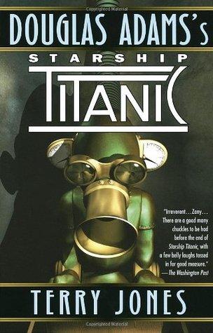 Douglas Adams's Starship Titanic by Terry Jones