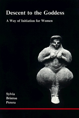 Descent to the Goddess: A Way of Initiation for Women (Studies in Jungian Psychology by Jungian Analysts, 6)