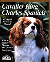 Cavalier King Charles Spaniel (Barron's Complete Pet Owner's Manuals)