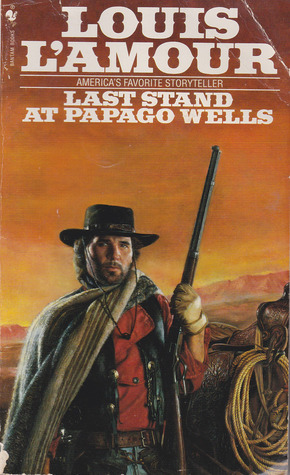 Last Stand at Papago Wells: A Novel