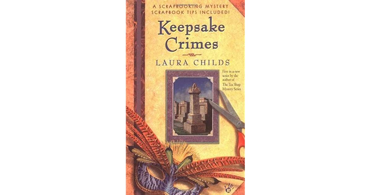 Keepsake Crimes A Scrapbooking Mystery 1 By Laura Childs