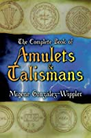 The Complete Book of Amulets & Talismans (Llewellyn's Sourcebook)