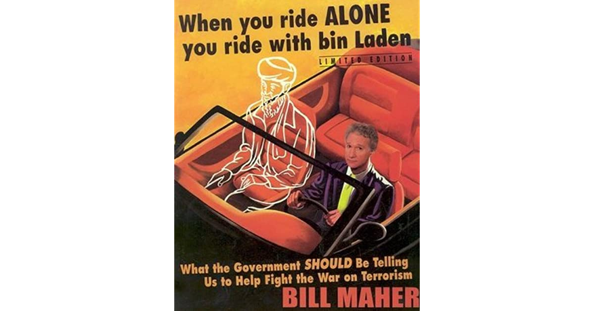 When You Ride Alone You Ride With Bin Laden: What the Government