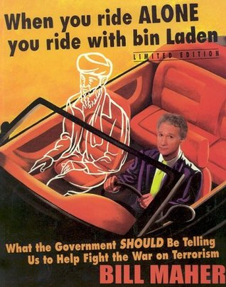 When You Ride Alone You Ride With Bin Laden: What the
