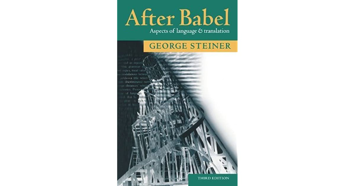 After Babel: Aspects of Language and Translation by George