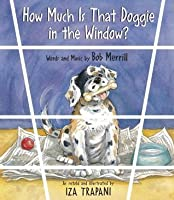 How Much Is That Doggie in the Window?