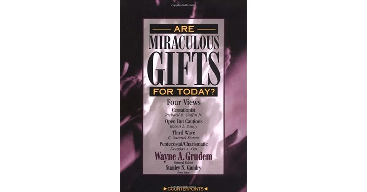 Are Miraculous Gifts for Today?: Four Views by Stanley N  Gundry