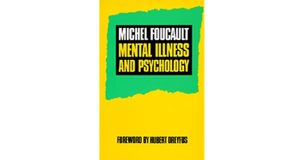 Mental Illness and Psychology by Michel Foucault