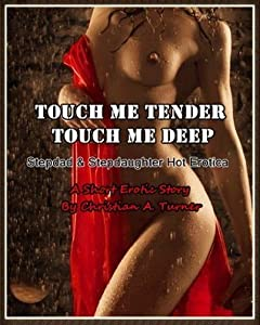 Touch Me Tender Touch Me Deep