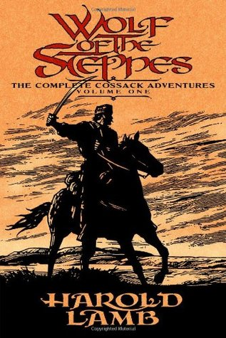 Wolf of the Steppes: The Complete Cossack Adventures, Volume One