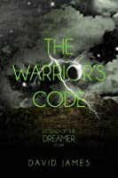 The Warrior's Code (Legend of the Dreamer, Book 1.2)