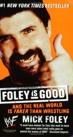Foley is Good by Mick Foley