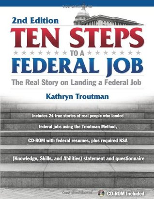 Ten Steps to a Federa Job:  How to Land a Job in the Obama Administration with CD/ROM
