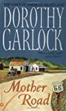Mother Road by Dorothy Garlock