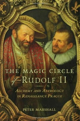 The Magic Circle of Rudolf II: Alchemy and Astrology in Renaissance Prague