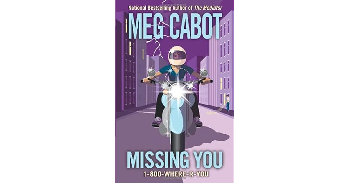 Read Missing You 1 800 Where R You 5 By Meg Cabot