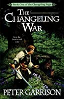 The Changeling War (The Changeling Saga, #1)