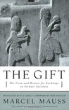 The Gift: The Form and Reason for Exchange in Archaic Societies