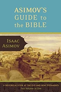 Asimov's Guide to the Bible: The Old and New Testaments