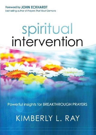Spiritual Intervention: Powerful Insights for Breakthrough Prayers