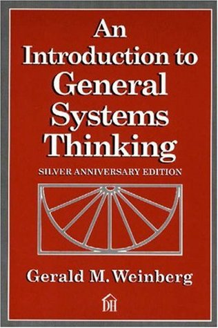 An Introduction to General Systems Thinking by Gerald M. Weinberg