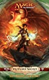 Future Sight (Magic: The Gathering: Time Spiral Cycle, #3)