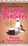 Truffled Feathers (A  Carolyn Blue Culinary Mystery, #2)