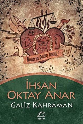 Galîz Kahraman by İhsan Oktay Anar