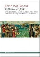 Kultura krytyki : Ewolucjonistyczna analiza zaangażowania Żydów w XX-wieczne ruchy intelektualne i polityczne