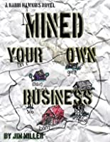 Mined Your Own Business (The Rabbi Hawkins Mysteries)