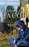 A Home For Jacob: Mean Streets (Lancaster Amish Home #1)