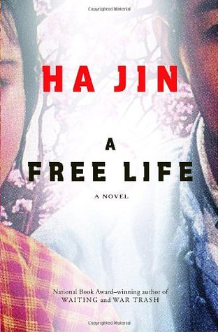 "Book cover of ""A Free Life"" by Ha Jin"