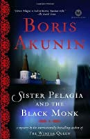 Sister Pelagia and the Black Monk (Sister Pelagia Mysteries, #2)