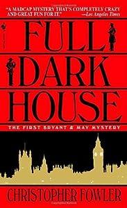 Full Dark House (Bryant & May, #1)