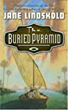The Buried Pyramid by Jane Lindskold