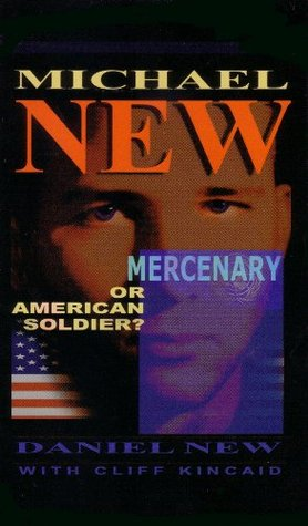 Michael New: Mercenary... or American Soldier