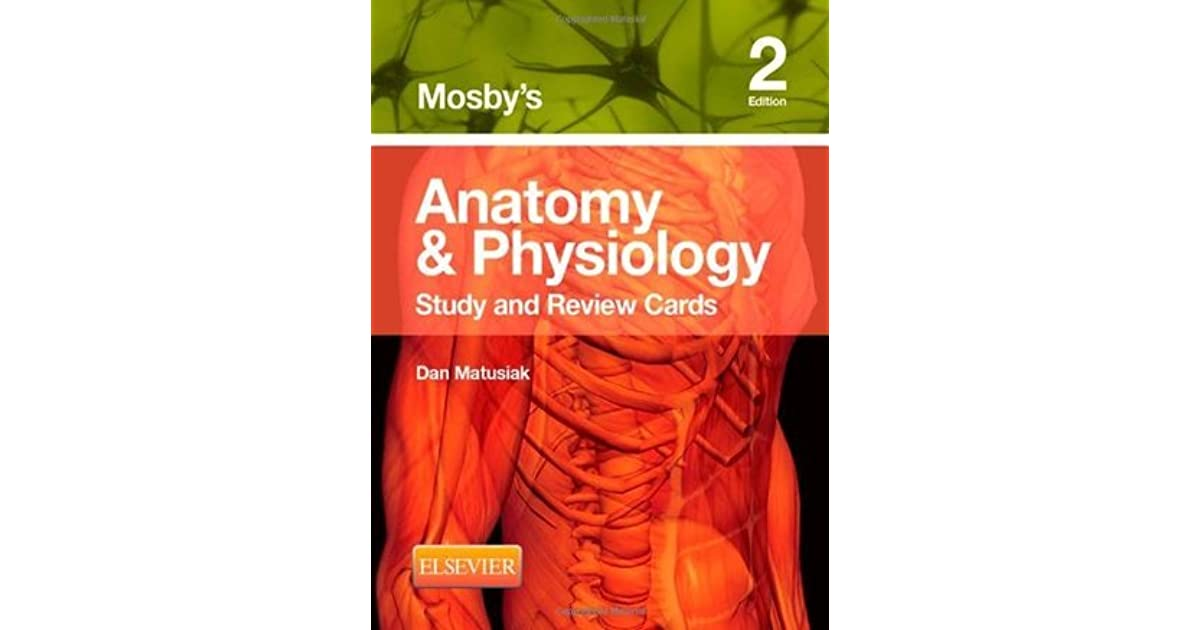 Mosby\'s Anatomy & Physiology Study and Review Cards by Dan Matusiak