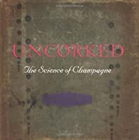 Uncorked: The Science of Champagne
