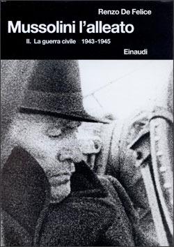 Mussolini l'alleato. II: La guerra civile (1943-1945)